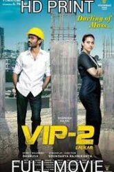 VIP 2 Lalkar Hindi Dubbed Movie