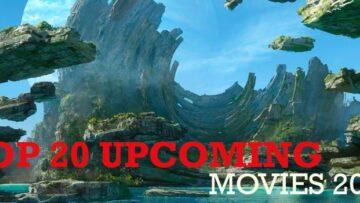 Top 20 Upcoming Movies 2021 2022